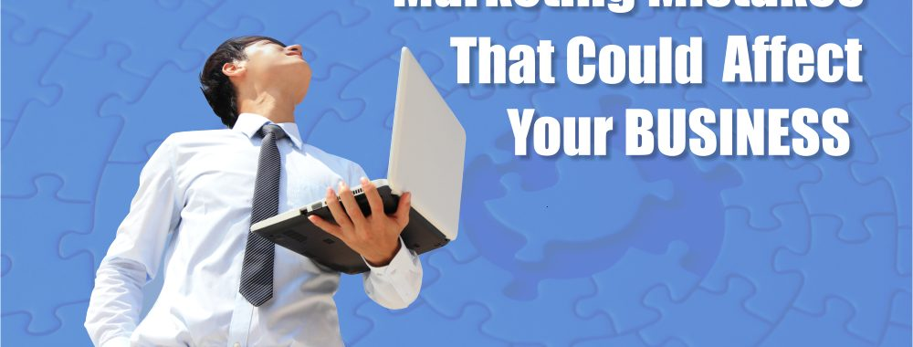 Marketing Mistakes That Could Affect Your Online Business