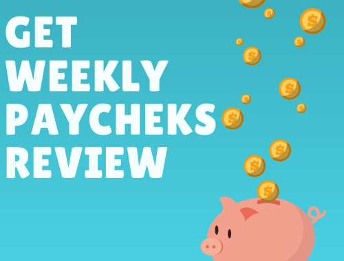 Get Weekly Paychecks Review